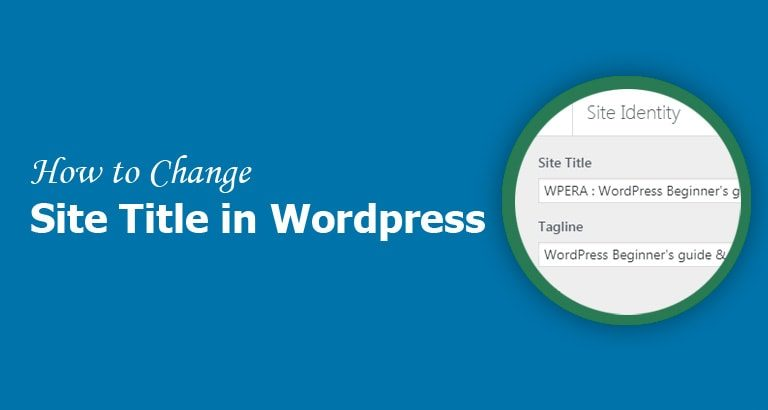how to change site title in wordpress, how to change site title description in wordpress, how to change site title in wordpress blog, how to change my site title in wordpress, how to edit site title in wordpress, change site title on wordpress, change wordpress title