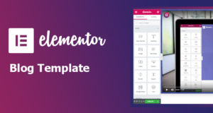 Elementor Blog Template – Create Your Custom Blog Page