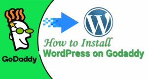 How to Install WordPress on Godaddy – A Beginner's Guide