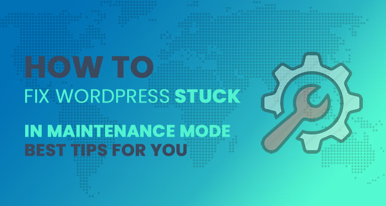 how to fix wordpress stuck in maintenance mode
