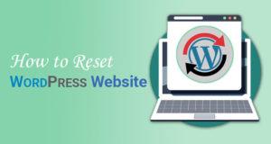 How to Reset WordPress Website Back To Default