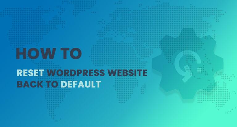 how to reset wordpress website