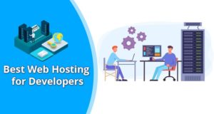 Best Web Hosting for Developers – High Performance Hosting in 2021
