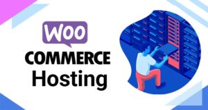Best WooCommerce Hosting in 2021 – Start & Grow Your Online Business
