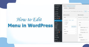 How to Edit Menu in WordPress – Use These Easy Steps Below