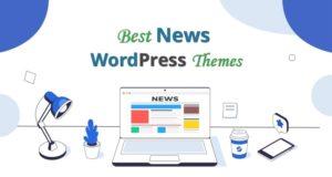 Best News WordPress Themes – Create a Great News Website