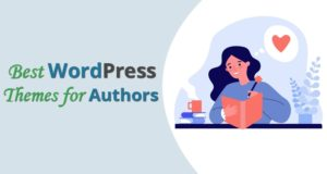 Best WordPress Themes for Authors – Build Professional Writing Website