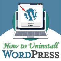 how to uninstall wordpress, how to uninstall wordpress from cpanel, how to remove wordpress