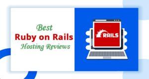 Best Ruby On Rails Hosting in 2021 – Create a Modern Web Application