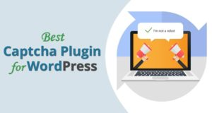 Best Captcha Plugin for WordPress – Protects From Spam Entry