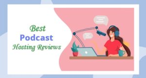 Best Podcast Hosting in 2021 – Host and Promote Your Podcast