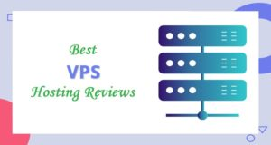 Best VPS Hosting in 2021 – Most Fastest VPS Provider