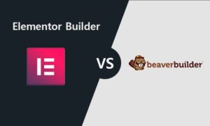 Beaver Builder Vs Elementor – Which Is Better For Page Builder?