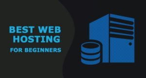 Best Web Hosting for Beginners – Recommendations for 2021