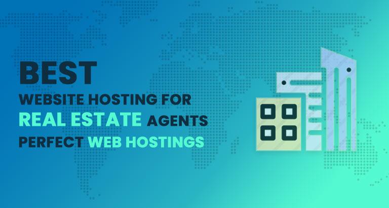 Best Website Hosting for Real Estate Agents