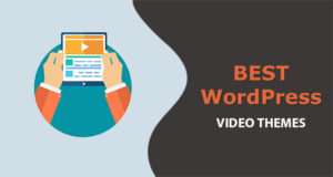 Best WordPress Video Themes – Which is Better for Video Magazine-style Websites