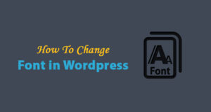 How to Change Font in WordPress – the Best Ways to Change Font