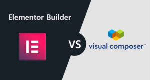 Elementor Vs Visual Composer – Most Popular Page Builders for WordPress