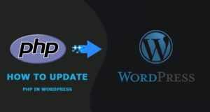 How to Update PHP in WordPress  – the Best Way to Do That