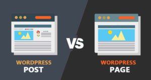WordPress Page Vs Post  – What Are the Difference & Similarities