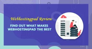 Webhostingpad Review – Find Out What Makes Webhostingpad the Best