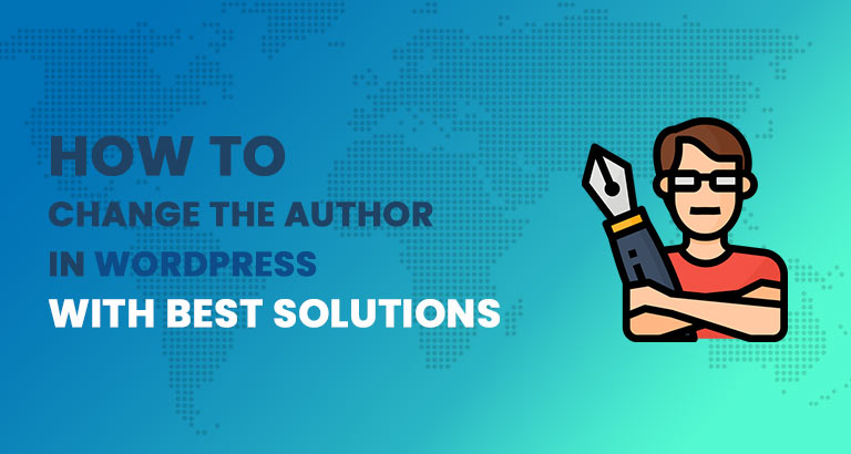 How to Change the Author in WordPress