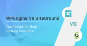 WPEngine Vs SiteGround – Top Review for Both Hosting Providers in 2021